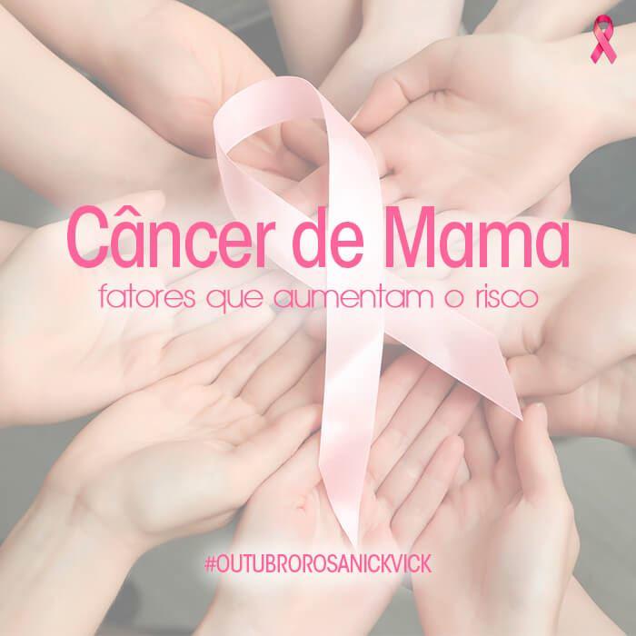 OUTUBRO ROSA: Descubra os fatores que aumentam o risco de se adquirir câncer de mama