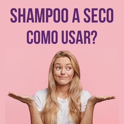 Como usar shampoo a seco