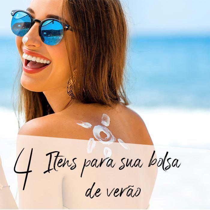 4 itens que não podem faltar na sua bolsa pro verão!