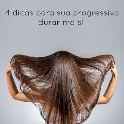 4 DICAS PARA A PROGRESSIVA DURAR MAIS.