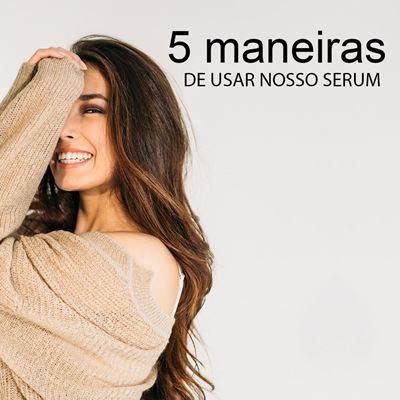5 MANEIRAS DE USAR NOSSO SERUM